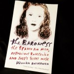 The Baroness: The Search for Nica, Rebellious Rothschild and Jazz's Secret Muse